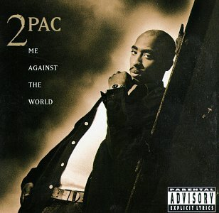 2PAC - ME AGAINST THE WORLD LYRICS