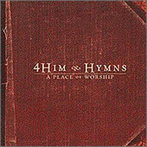 Hymns: A Place of Worship - Classic Hymns