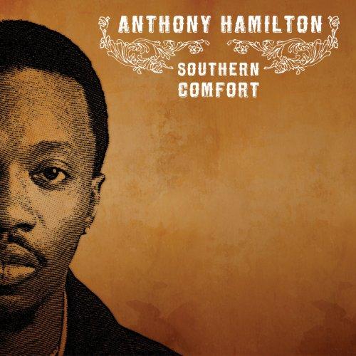 Southern Comfort 2007 Anthony Hamilton Albums Lyricspond