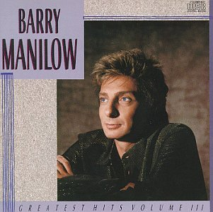 """Barry Manilow - Greatest Hits, Vol. 3"""