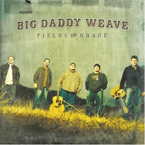 Big Daddy Weave Lyrics