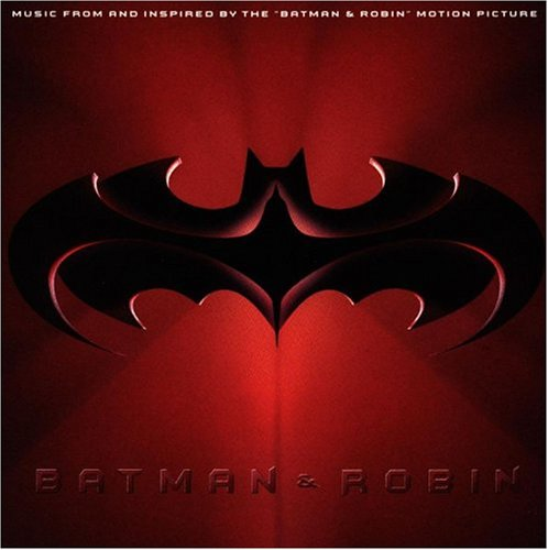 Batman & Robin: Music From And Inspired By The 'Batman & Robin' Motion Picture