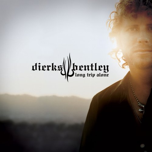 Long Trip Alone 2006 Dierks Bentley Albums Lyricspond