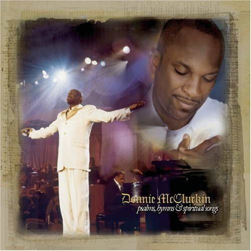 DONNIE MCCLURKIN - Psalms, Hymns and Spiritual Songs Album