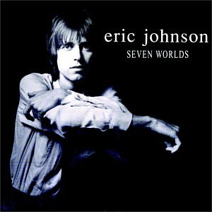 ERIC JOHNSON - Seven Worlds Album