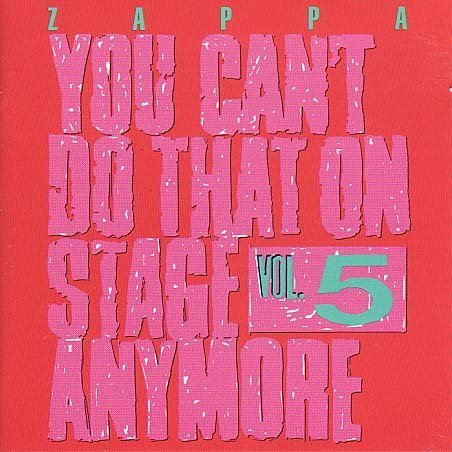 You Can't Do That On Stage Anymore - Vol. 5