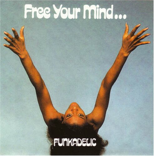 Funkadelic - Free Your Mind and Your Ass Will Follow album cover