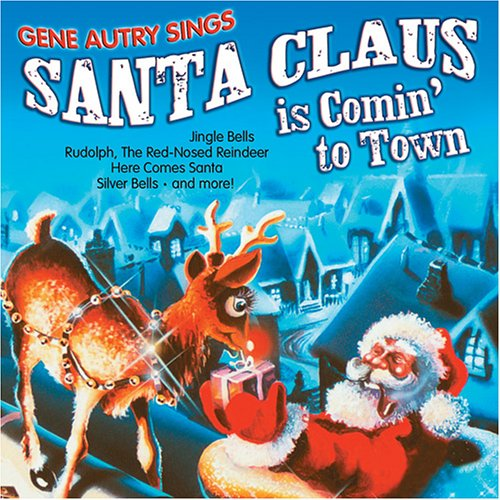 santa claus is coming to town. Gene Autry Sings Santa Claus Is Comin' To Town(1992)