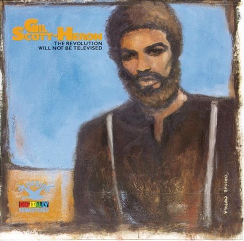 "gil scott heron s the revolution will not ""the revolution will not be televised""--gil scott-heron (1970) added to the national registry: 2005 essay by cary o'dell original album original label."