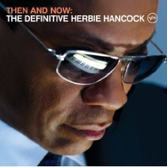Then & Now: The Definitive Herbie Hancock