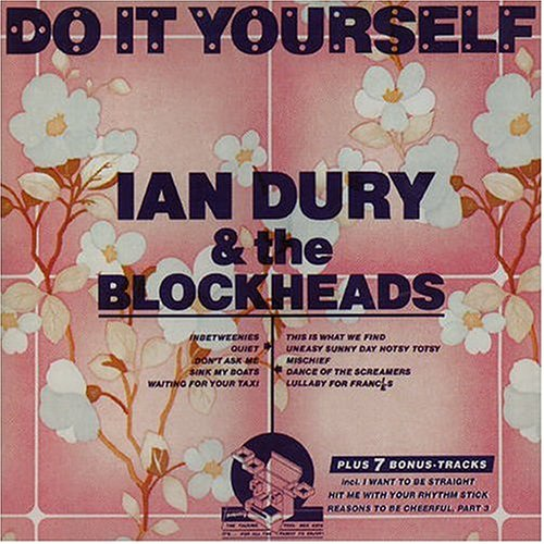 do it yourself 1998 ian dury the blockheads albums lyricspond. Black Bedroom Furniture Sets. Home Design Ideas