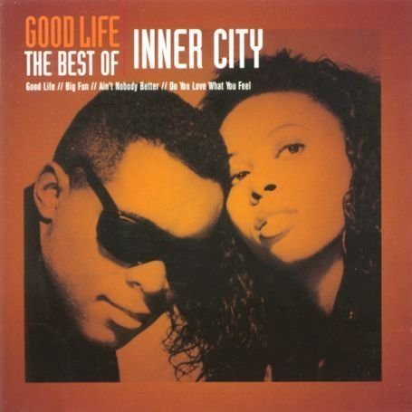 Good life the best of inner city 2003 inner city for Good house music