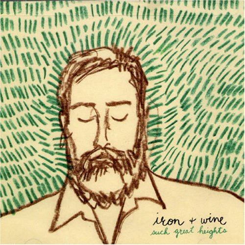Iron and Wine   Such Great Heights