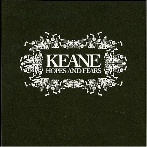 KEANE - Hopes and Fears Album