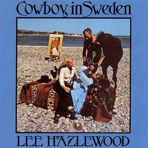 http://image.lyricspond.com/image/l/artist-lee-hazlewood/album-cowboy-in-sweden/cd-cover.jpg
