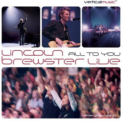 Lincoln Brewster Lyrics Lyricspond