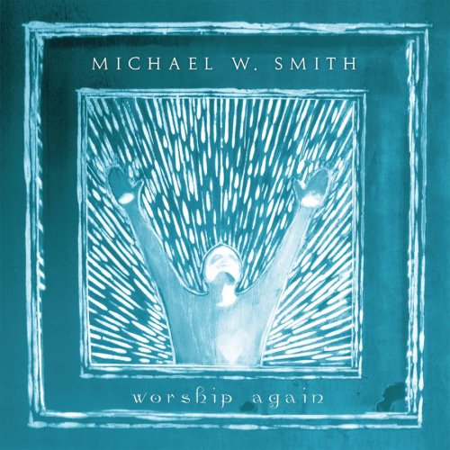 michael w  smith lyrics