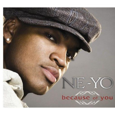Because Of You (2007) - Ne-Yo Albums - LyricsPond
