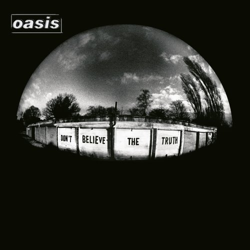 Oasis - Dont Believe The Truth - FULL REAL!!!!