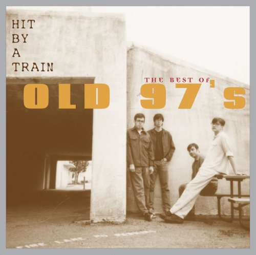 Greatest Hits Train: Old 97's Lyrics