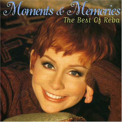 Reba Mcentire - Moments & Memories