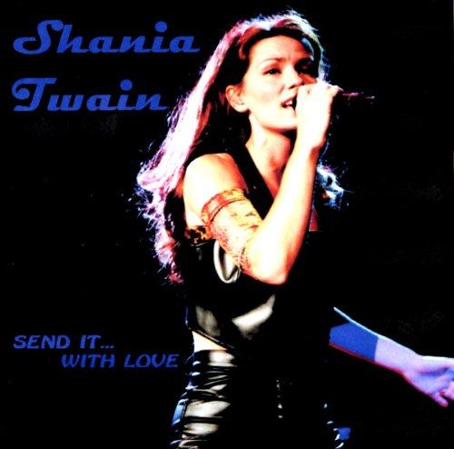 Send It With Love 2008 Shania Twain Albums Lyricspond