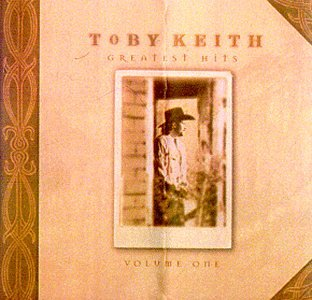 """Toby Keith - Greatest Hits, Vol. 1"""